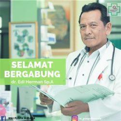 Selamat Bergabung dr. Edi Herman Sp.A